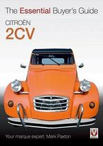 Citroen 2CV : Enthusiast's Restoration Manual - Mark Paxton