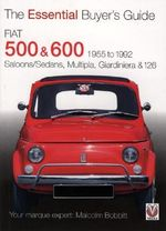 Fiat 500 and 600 : Saloons/Sedans, Multipla, Giardiniera and 126 - Malcolm Bobbitt