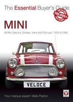 Mini : All Mini Saloons, Estates, Vans and Pick-Ups: 1959-1999 - Mark Paxton