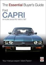 Ford Capri : All Models (Except RS) 1969 to 1987 - Mark Paxton