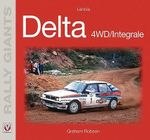 Lancia Delta 4X4/Integrale : The World's Toughest Rally in Retrospect - Graham Robson