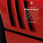 The Book of the Ferrari 288 GTO : The Severn & Wye Railway, Norchard to Coleford, Ci... - Joe Sackey