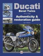 Ducati Bevel Twins 1971 to 1986 : Authenticity & Restoration Guide - Ian Falloon