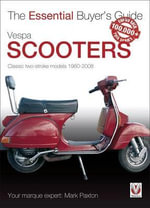 Vespa Scooters : Classic Two-stroke Models, 1960-2008 - Mark Paxton