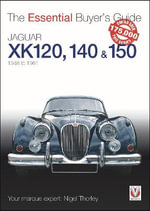 Jaguar XK 120, 140 & 150 : The Essential Buyer's Guide - Nigel Thorley