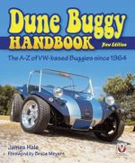 The Dune Buggy Handbook : The A-Z of VW-based Buggies Since 1964 - James Hale