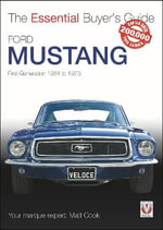 Ford Mustang - First Generation 1964 to 1973 : The Essential Buyer's Guide - Matt Cook