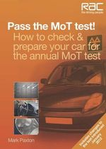 Pass the MoT Test! : How to Check & Prepare Your Car for the Annual MoT Test - Mark Paxton