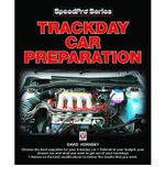 Trackday Car Preparation : How to Modify for High-performance and Competition - David Hornsey
