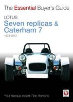 Lotus/Caterham Seven & Replicas: 1973-2013 : The Essential Buyer's Guide - Rob Hawkins