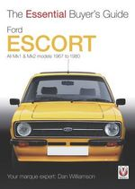 Ford Escort MK1 & MK2 : All Models 1967 to 1980 - Dan Williamson