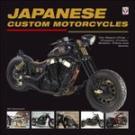 Japanese Custom Motorcycles : The Nippon Chop  -  Chopper, Cruiser, Bobber, Trikes and Quads - Ulrich Peter Cloesen