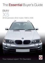 BMW X5 : All First Generation (E53) Models 1999 to 2006 - Tim Saunders