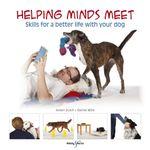 Helping Minds Meet : Skills for a Better Life with Your Dog - Helen Zulch