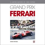 Grand Prix Ferrari : The Years of Enzo Ferrari's Power, 1948-1980 - Anthony Pritchard