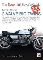 Moto Guzzi 2-Valve Big Twins : V7,  850gt, V1000, V7 Sport, 750 S, 750 S3, 850 Le Mans, 1000 Le Mans, 850 T, T3, T4, T5, Sp1000, Spii, Spiii, Mille, California, Quota, Strada, California 1100, Sport 1100: 1967-1998 - Ian Falloon
