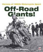 Off-Road Giants!: Heroes of 1960s Motorcycle Sport : Volume 3 - Andrew Westlake