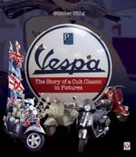 Vespa - The Story of a Cult Classic in Pictures - Gunther Uhlig
