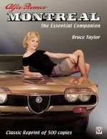 Alfa Romeo Montreal : The Essential Companion (Classic Reprint of 500 Copies) - Taylor Bruce