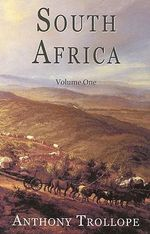 South Africa : Volume One - Anthony Trollope