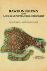 Rawdon Brown and the Anglo-Venetian Relationship