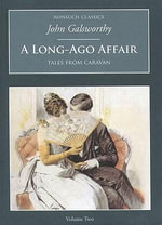 A Long-Ago Affair: v. 2 : Tales from Caravan - John Galsworthy