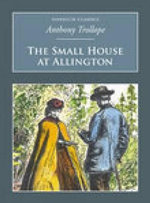 The Small House at Allington : Nonsuch Classics - Anthony Trollope