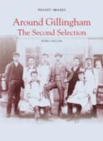 Around Gillingham : The Second Selection - Peter Crocker