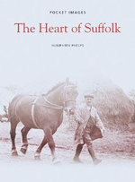 The Heart of Suffolk - Humphrey Phelps