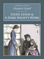 Lizzie Leigh and a Dark Night's Work - Elizabeth Gaskell