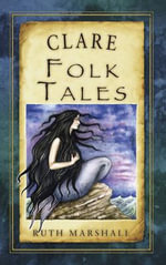 Clare Folk Tales : Great Railway Journeys Through Time - Ruth Marshall