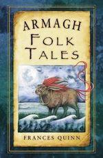 Armagh Folk Tales - Frances Quinn