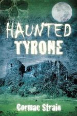 Haunted Tyrone - Cormac Strain