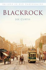 Blackrock in Old Photographs - Joe Curtis