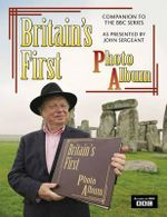 Britain's First Photo Album : 19th-century Britain as Photographed by Francis Frith and Celebrated in the BBC TV Series Presented by John Sergeant - Terence Sackett