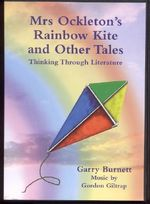 Mrs Ockleton's Rainbow Kite and Other Tales : Thinking Through Literature - Garry Burnett