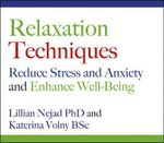 Relaxation Techniques : Reduce Stress and Anxiety and Enhance Well-being - Lillian Nejad