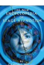 The New Encyclopedia of Stage Hypnotism - Ormond McGill