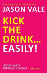 Kick the Drink... Easily! - Jason Vale