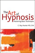 The Art of Hypnosis - C. Roy Hunter