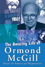 The Amazing Life of Ormond McGill - Ormond McGill