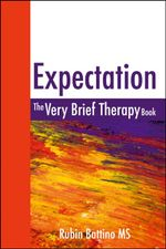 Expectation : The very brief therapy book - Rubin Battino