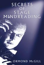 Secrets of Stage Mindreading - Ormond McGill