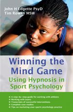 Winning the Mind Game : Using hypnosis in sport psychology - John H. Edgette