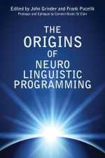 The Origins of Neuro Linguistic Programming : 2nd Edition