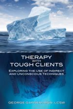 Therapy with Tough Clients - George Gafner