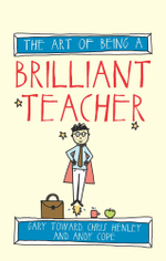 The Art of Being a Brilliant Teacher - Gary Toward