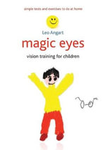 Magic Eyes : Vision Training for Children - Leo Angart