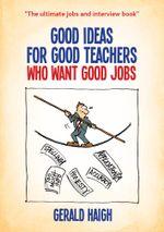 Good ideas for good teachers who want good jobs - Gerald Haigh