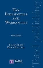 Tax Indemnities and Warranties :  Third Edition - Tim Sanders